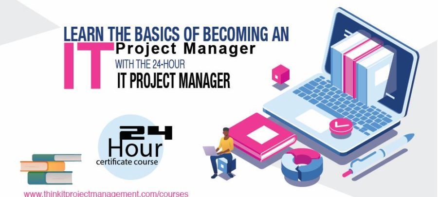 The 24 Hour IT Project Manager Course